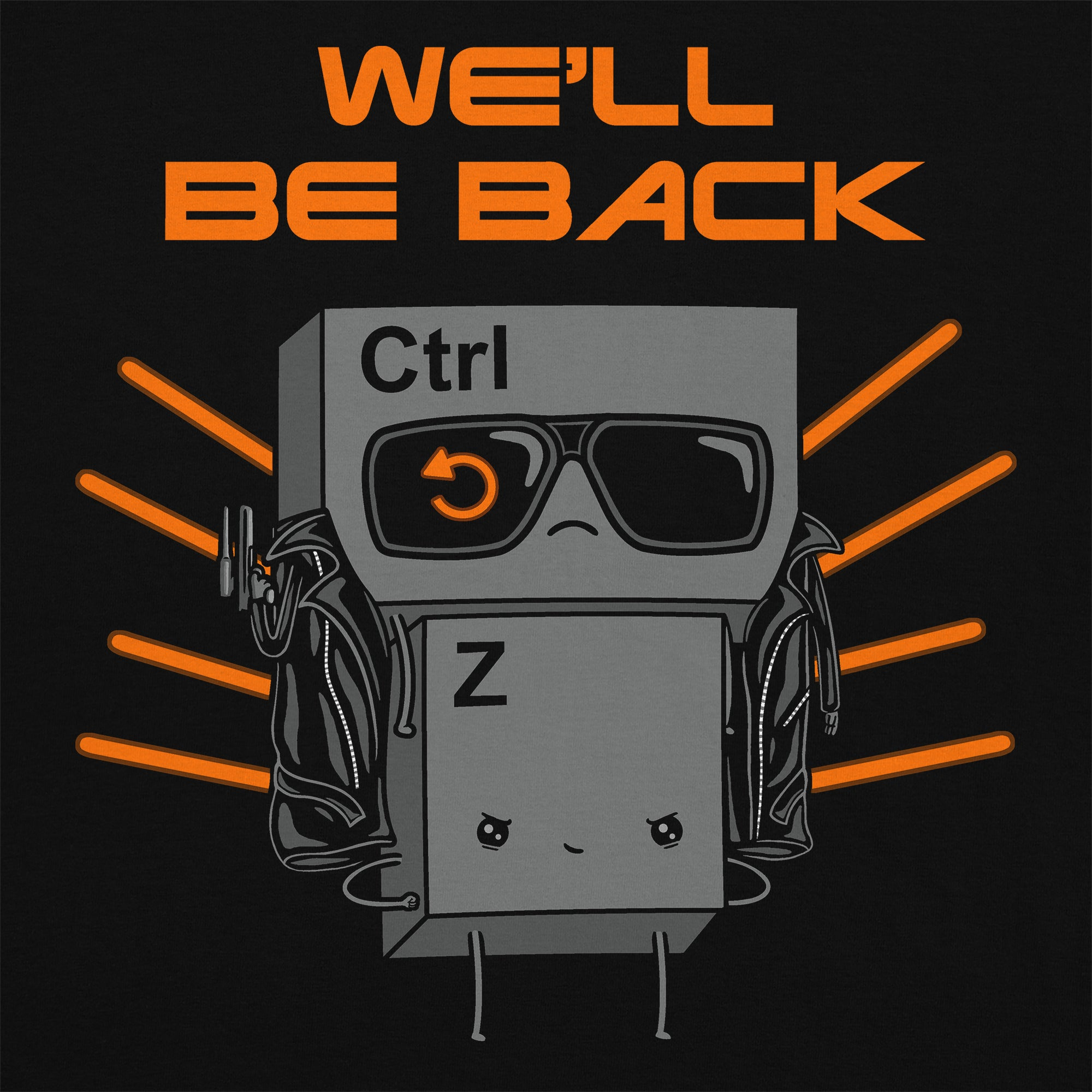We'll Be Back T-Shirt