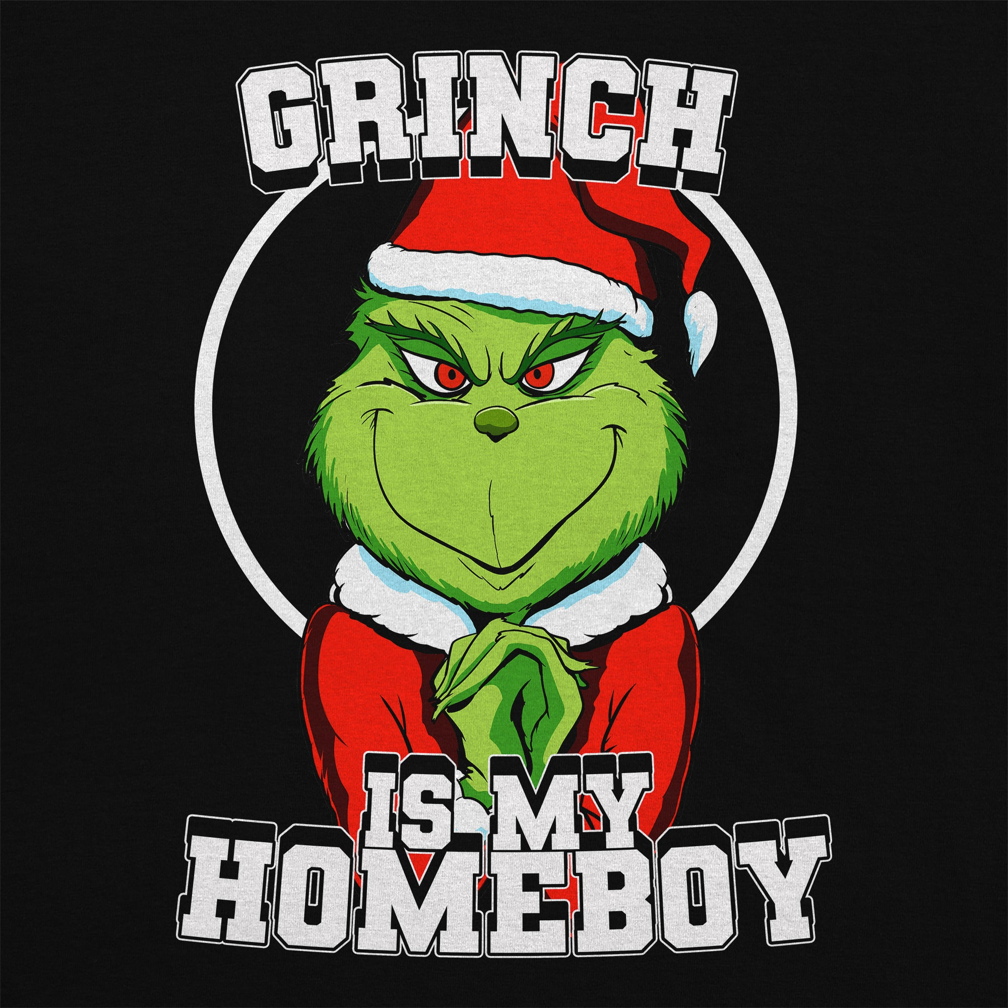 Grinch Is My Homeboy T-Shirt