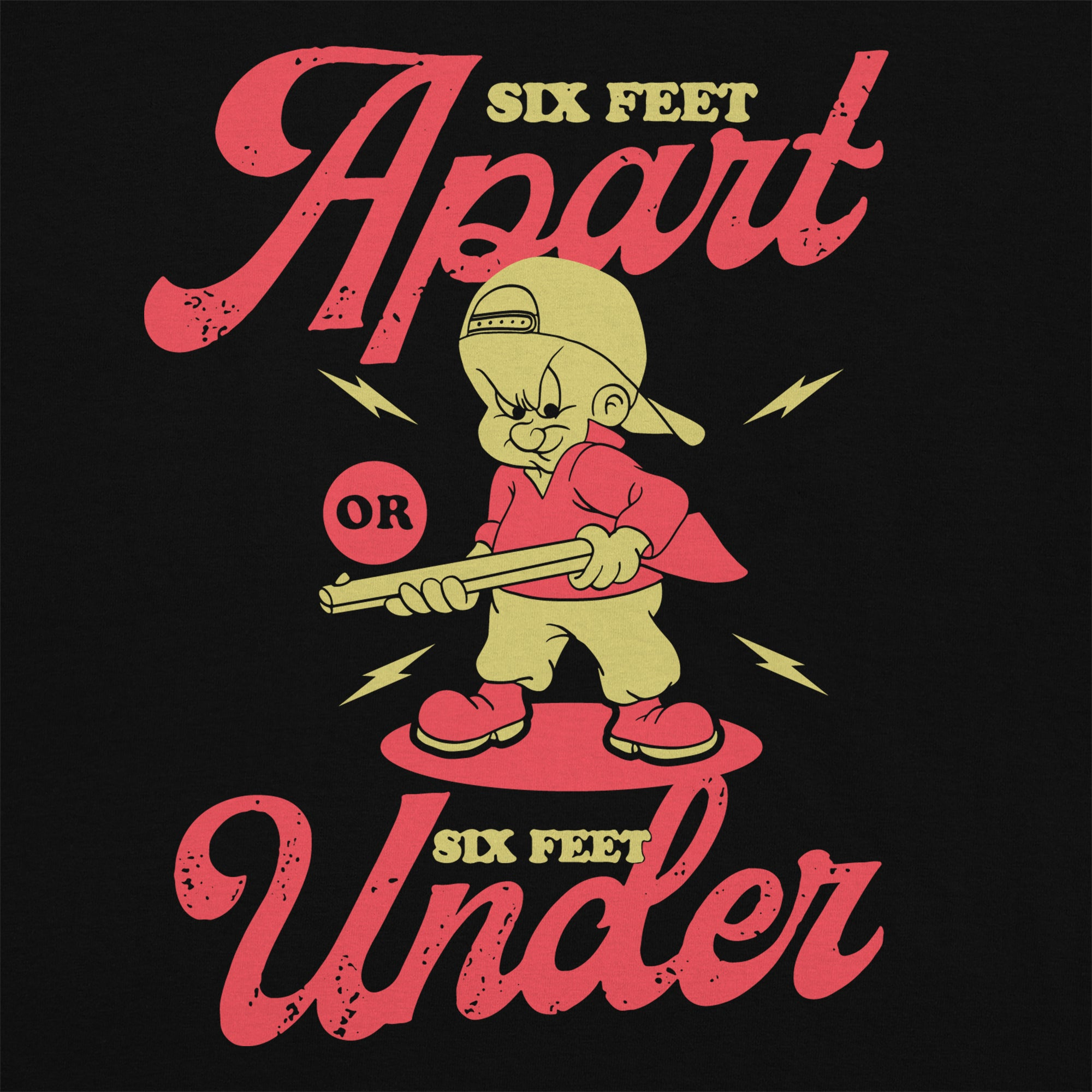 Six Feet Apart T-Shirt