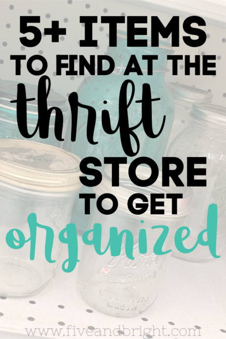 5 Items to Buy at Thrift Stores to Help you Get Organized