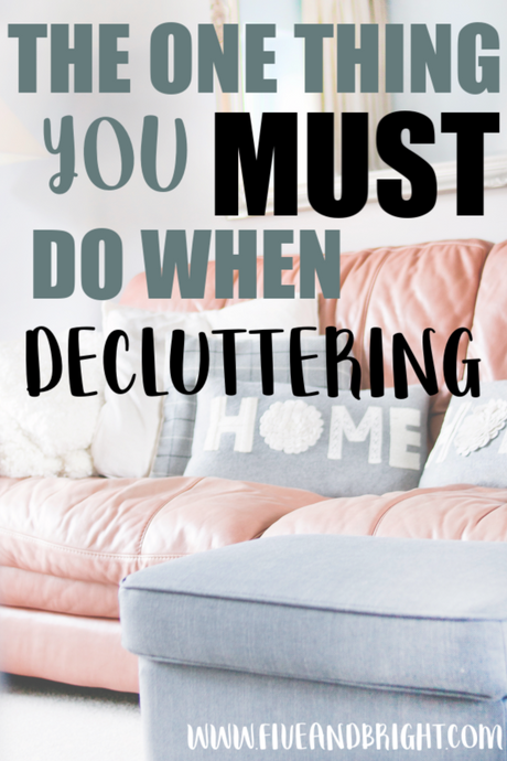 The ONE thing you MUST do when DECLUTTERING