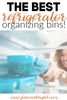 The Best Refrigerator organizing bins you need!!