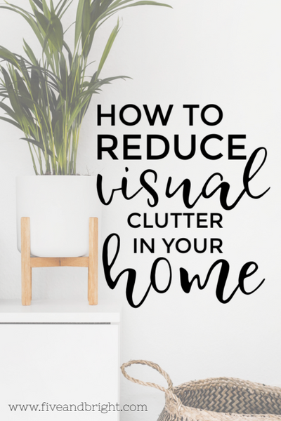 How to Reduce the Visual Clutter in your Home