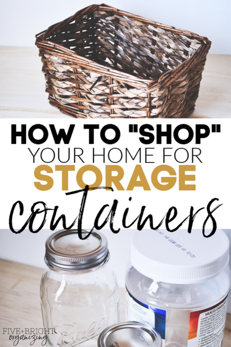 "How to ""shop your house"" for storage containers"