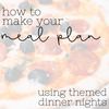 Make your Weekly Meal Plan on autopilot using Themed Dinner Nights