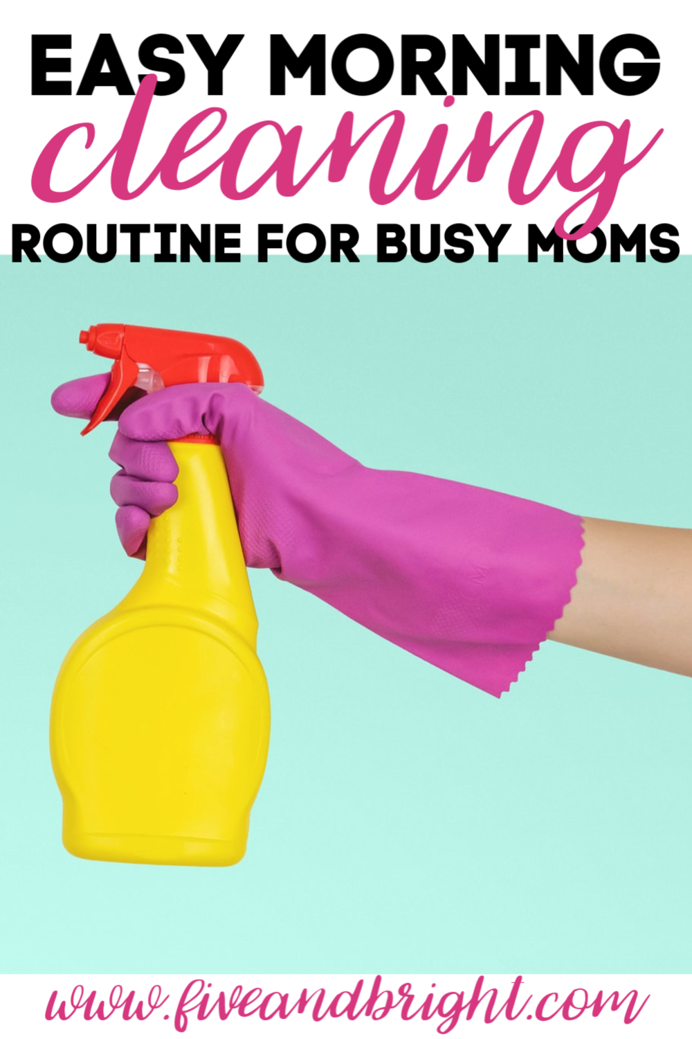 Easy Cleaning Routine for Busy Moms