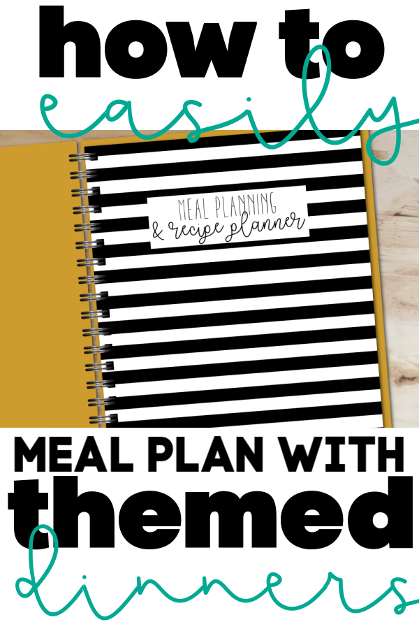 How to Meal Plan with Themed Dinner Nights