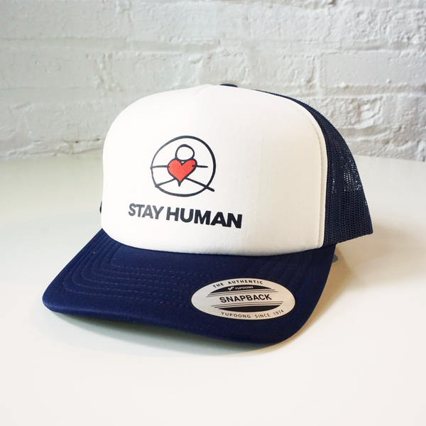 Stay Human Trucker Hat