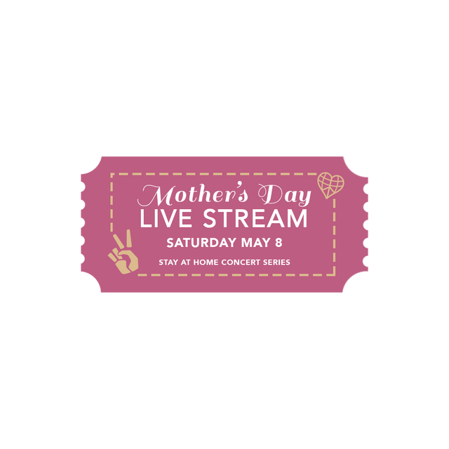 MAY 8 - Mother's Day Live Stream