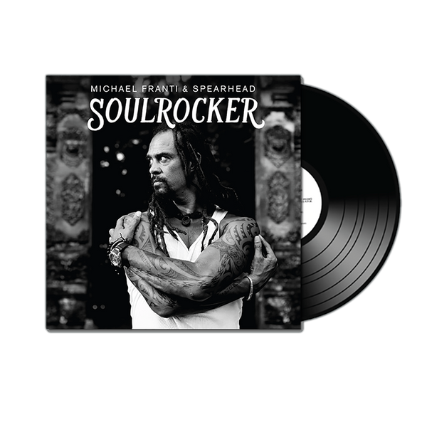Michael Franti & Spearhead - Soulrocker Vinyl (SIGNED)