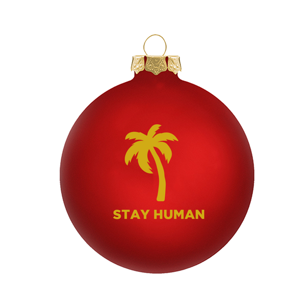 Stay Human Ornament
