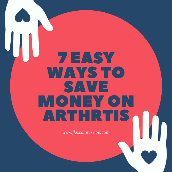 7 Easy Ways to Save Money If You Have Arthritis.