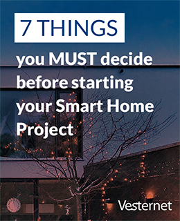 7 Things you MUST decide before starting your Smart Home project | Vesternet