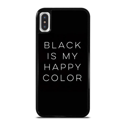 BLACK IS MY HAPPY COLOR QUOTE-iphone-x-case-cover