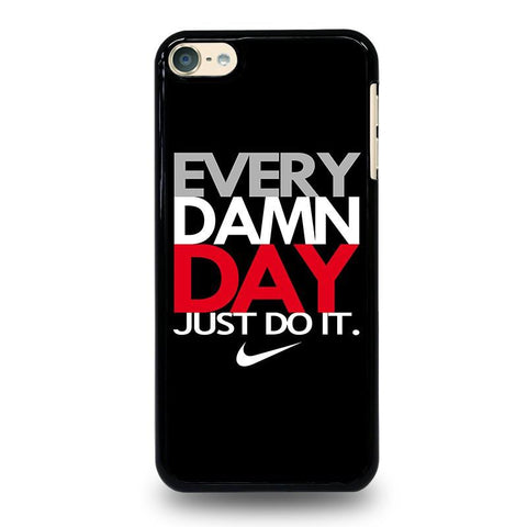 every-damn-day-1-ipod-touch-6-case-cover