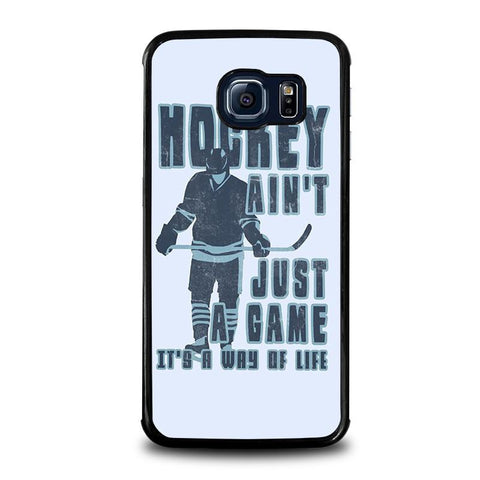 HOCKEY-AIN'T-JUST-A-GAME-samsung-galaxy-s6-edge-case-cover