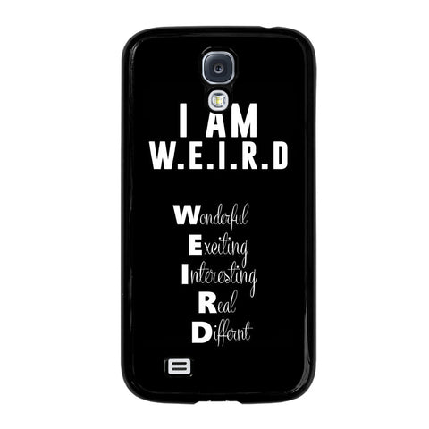 I AM WEIRD QUOTE-samsung-galaxy-S4-case-cover