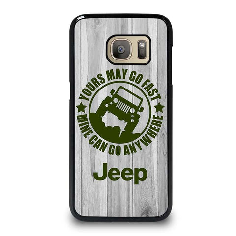 JEEP-Yours-May-Go-Fast-samsung-galaxy-S7-case-cover