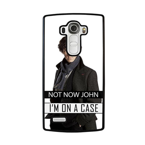 NOT-NOW-JOHN-I'M-ON-A-CASE-lg-g4-case-cover