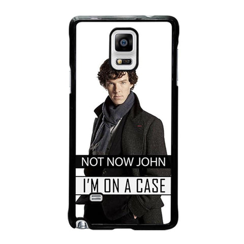 NOT-NOW-JOHN-I'M-ON-A-CASE-samsung-galaxy-note-4-case-cover