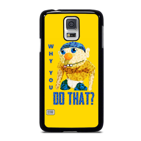 WHY YOU DO THAT SML JEFFY-samsung-galaxy-S5-case-cover