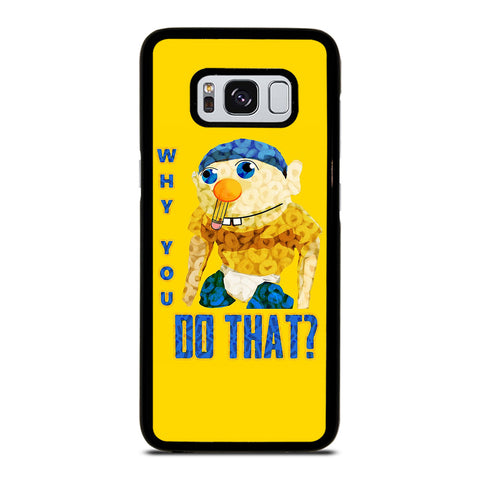 WHY YOU DO THAT SML JEFFY-samsung-galaxy-S8-case-cover