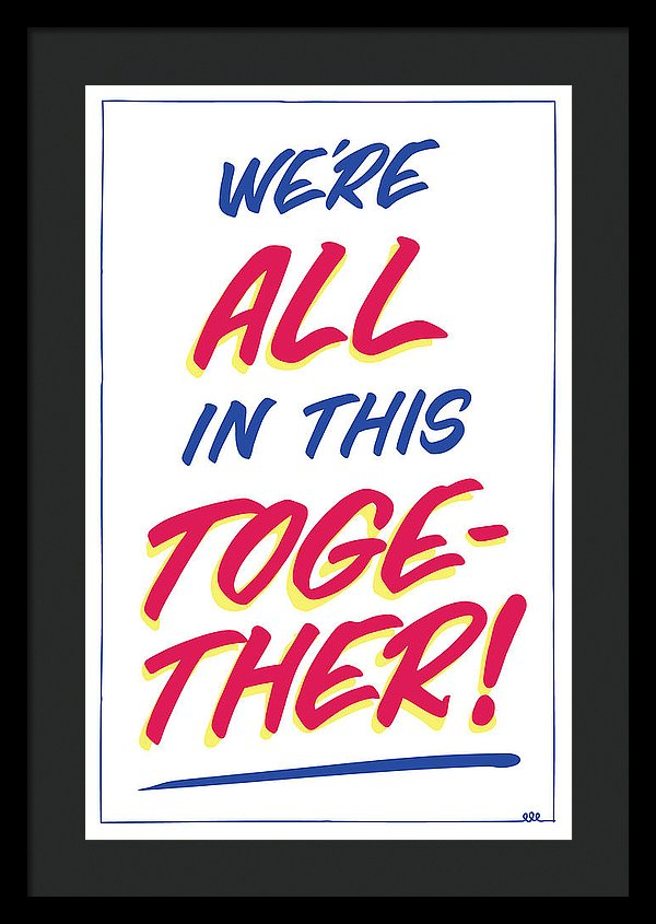 "DREEEM ""We're All In This Together!"" Framed Print"