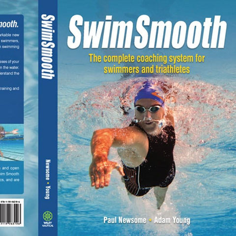 Swim Smooth - The Complete Coaching System For Swimmers And Triathletes