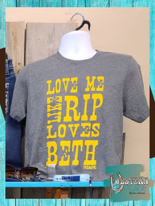 Love Me Like Rip Loves Beth T-Shirt Graphic Tee Fox and Owl Apparel