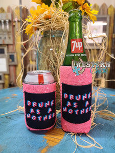 Drunk As A Mother Slim Can Cooler Koozie