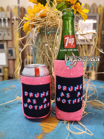 Drunk As A Mother Can Koozie