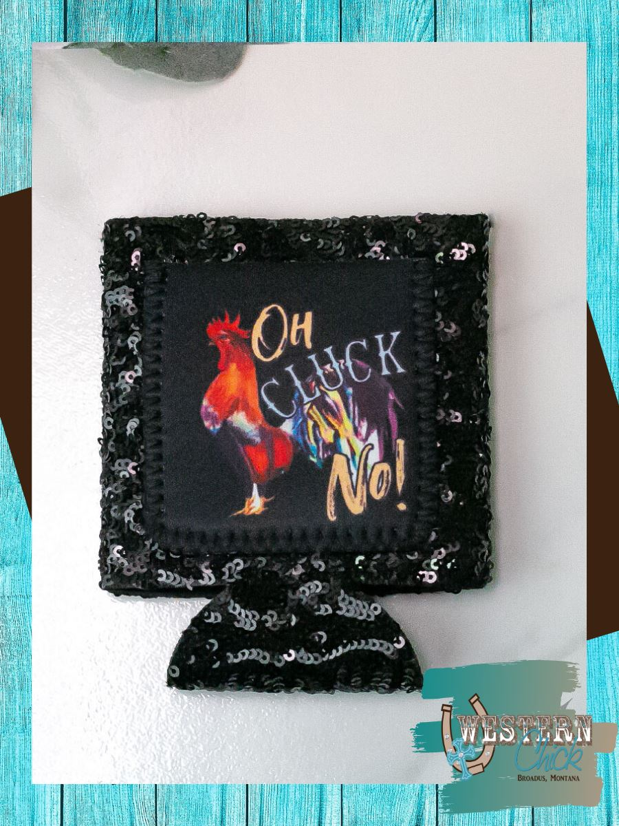 Oh Cluck No Sequin Can Koozie Gift Southern Grace