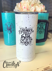 Stronger Than A 5th Of Whiskey Travel Mug Mugs Cheekys