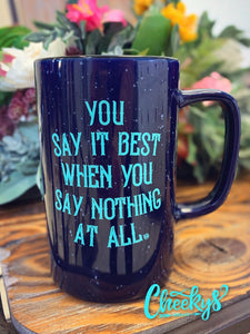 You Say It Best Coffee Mug - Midnight Blue