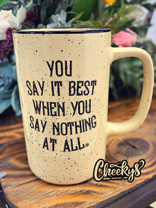 You Say It Best Coffee Mug - Sand