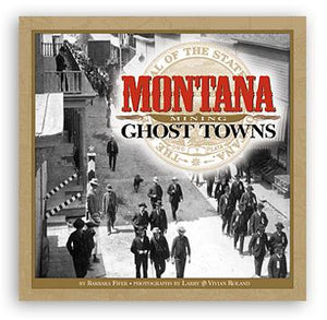 Montana Mining Ghost Towns Book Farcountry Press