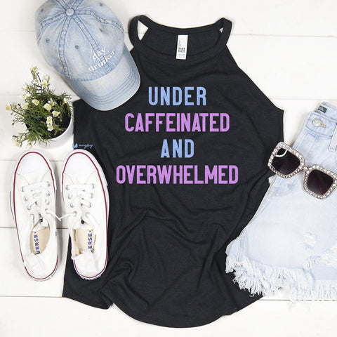 Under Caffeinated And Overwhelmed Rocker Tank