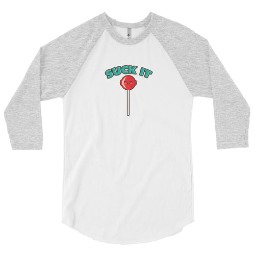 Suck It 3/4 sleeve raglan shirt