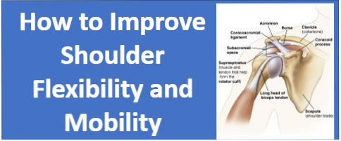 How to Improve Shoulder Flexibility and Mobility