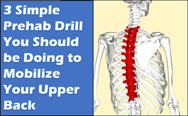 3 Simple Prehab Drill You Should be Doing to Mobilize Your Upper Back
