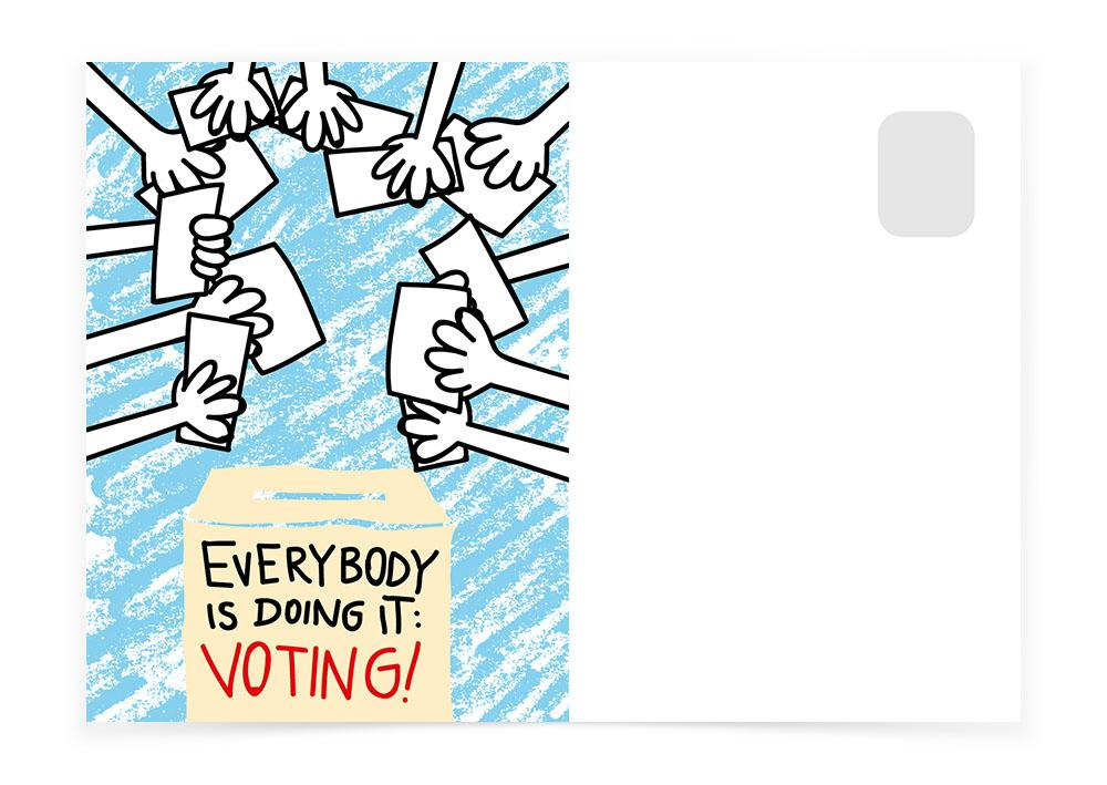 EVERYBODY IS DOING IT - Postcards to Voters