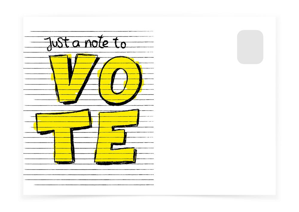 JUST A NOTE TO VOTE - Postcards to Voters