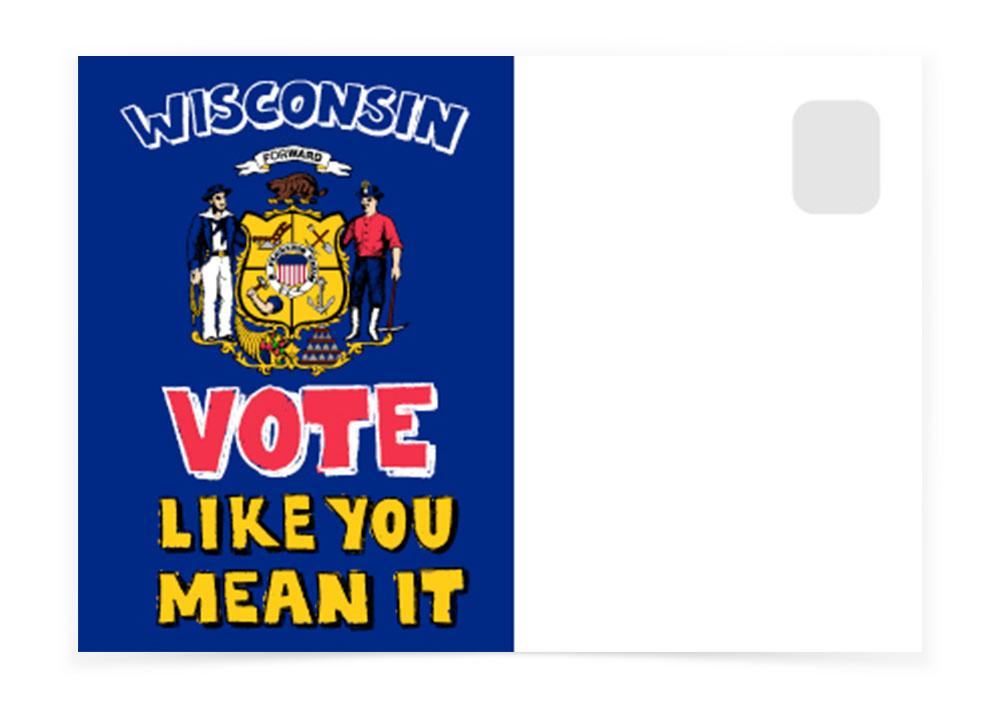 Wisconsin - Vote Like You Mean It - Postcards to Voters