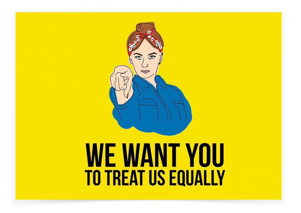 We Want You to Treat us Equally