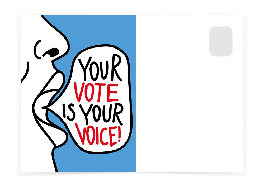 YOUR VOTE IS YOUR VOICE! - Postcards to Voters