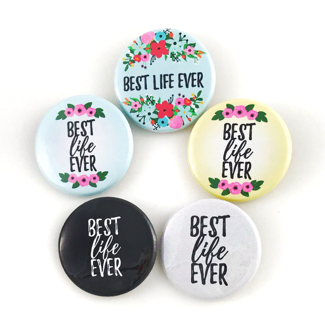 Best Life Ever Magetic Button Pin JW Gifts