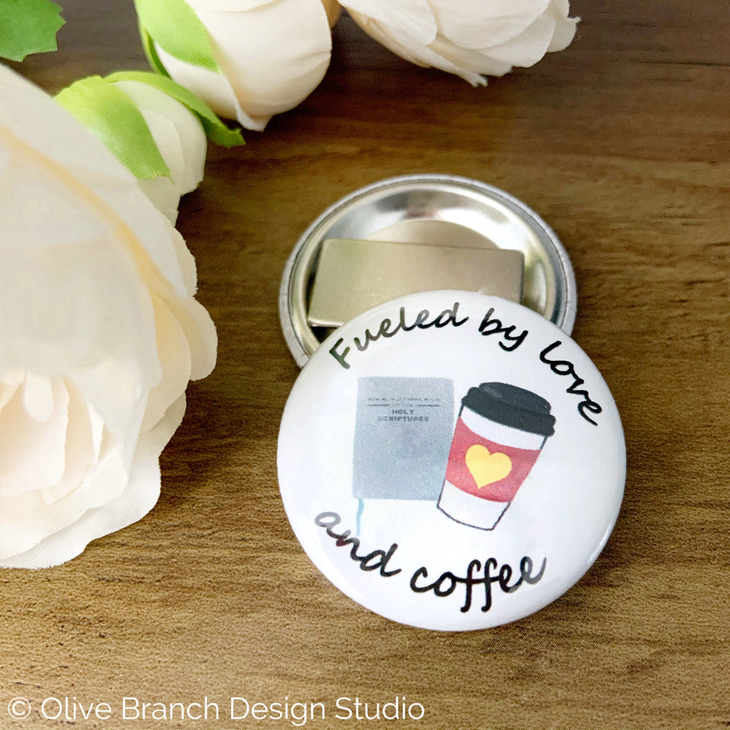 JW Pioneer Magnets Buttons Pins Fueled by love and coffee