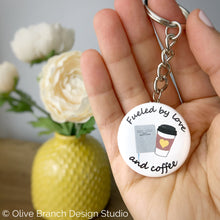 Load image into Gallery viewer, JW Pioneer Keychains Fueled by love and coffee