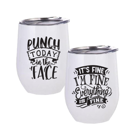 It's Fine/Punch Today Wine Tumblers Set