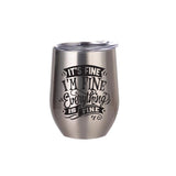 It's Fine, I'm Fine Stemless Wine Tumbler